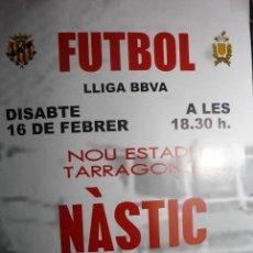 Coleccionismo deportivo: CARTEL PARTIDO LIGA BBVA NASTIC TARRAGONA-EIBAR. Lote 83377668