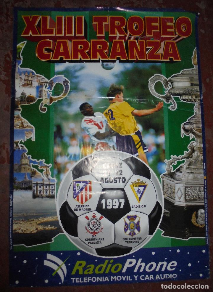 CARTEL. XLIII TROFEO RAMÓN DE CARRANZA, CADIZ 1997. ATLETICO DE MADRID, CORINTHIANS, TENERIFE, CADIZ (Coleccionismo Deportivo - Carteles de Fútbol)
