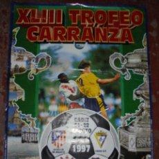 Coleccionismo deportivo: CARTEL. XLIII TROFEO RAMÓN DE CARRANZA, CADIZ 1997. ATLETICO DE MADRID, CORINTHIANS, TENERIFE, CADIZ. Lote 83830308