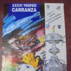 Coleccionismo deportivo: CARTEL. XXXVI TROFEO CARRANZA. CADIZ. 1990. CADIZ C.F., SANTOS, ATLETICO DE MADRID, ATLETICO MINEIRO. Lote 83837936