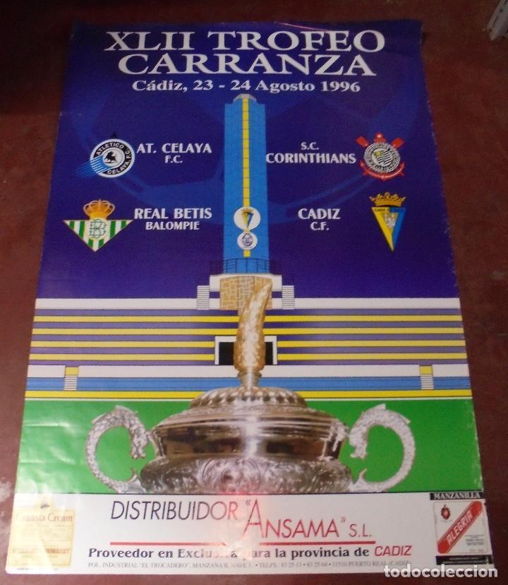 CARTEL. XLII TROFEO CARRANZA. CADIZ, 1996. AT. CELAYA, REAL BETIS, S.C. CORINTHIANS, C.F. CADIZ. (Coleccionismo Deportivo - Carteles de Fútbol)