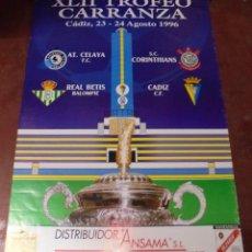 Coleccionismo deportivo: CARTEL. XLII TROFEO CARRANZA. CADIZ, 1996. AT. CELAYA, REAL BETIS, S.C. CORINTHIANS, C.F. CADIZ. . Lote 83883528