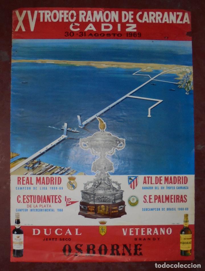 CARTEL. XV TROFEO RAMON DE CARRANZA, 1969. REAL MADRID, C. ESTUDIANTES, ATL. MADRID, S.E. PALMEIRAS. (Coleccionismo Deportivo - Carteles de Fútbol)