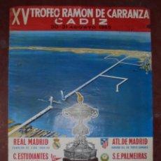 Coleccionismo deportivo: CARTEL. XV TROFEO RAMON DE CARRANZA, 1969. REAL MADRID, C. ESTUDIANTES, ATL. MADRID, S.E. PALMEIRAS.. Lote 168159365