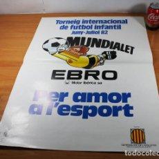 Coleccionismo deportivo: CARTEL POSTER FUTBOL MUNDIALET 1982, TORNEO INTERNACIONAL DE FUTBOL INFANTIL, EBRO 70 X 52 CM . Lote 86436816