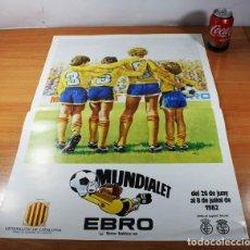Coleccionismo deportivo: CARTEL POSTER FUTBOL MUNDIALET 1982, TORNEO INTERNACIONAL DE FUTBOL INFANTIL, EBRO 70 X 52 CM. Lote 86436968