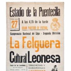 Coleccionismo deportivo: CARTEL PARTIDO DE FUTBOL LA FELGUERA - CULTURAL LEONESA. ESTADIO DE LA PUENTECILLA LEÓN AÑO 1957. Lote 89175024
