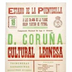 Coleccionismo deportivo: CARTEL PARTIDO FUTBOL DEPORTIVO CORUÑA - CULTURAL LEONESA. ESTADIO DE LA PUENTECILLA LEÓN AÑO 1960. Lote 89175236