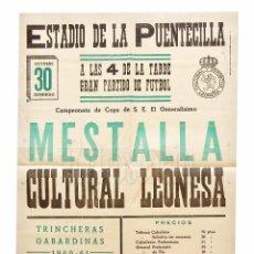 Coleccionismo deportivo: CARTEL PARTIDO DE FUTBOL MESTALLA - CULTURAL LEONESA. ESTADIO DE LA PUENTECILLA LEÓN AÑO 1960. Lote 89175372