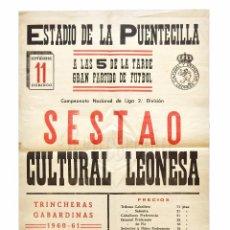 Coleccionismo deportivo: CARTEL PARTIDO DE FUTBOL SESTAO - CULTURAL LEONESA. ESTADIO DE LA PUENTECILLA LEÓN AÑO 1960. Lote 89175488