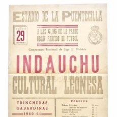 Coleccionismo deportivo: CARTEL PARTIDO DE FUTBOL INDAUCHU - CULTURAL LEONESA. ESTADIO DE LA PUENTECILLA LEÓN AÑO 1961. Lote 89175708