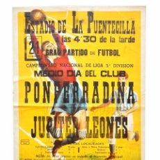 Coleccionismo deportivo: CARTEL PARTIDO DE FUTBOL PONFERRADINA - JÚPITER LEONES. ESTADIO DE LA PUENTECILLA LEÓN AÑOS 50. Lote 89183716