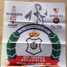 Coleccionismo deportivo: HUELVA, 1978, CARTEL TROFEO COLOMBINO, ORIGINAL, RECRE, SEVILLA,F.C., DINAMO,45X64 CMS. Lote 94065010