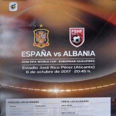 Coleccionismo deportivo: CARTEL SELECCIÓN ESPAÑOLA DE FÚTBOL, CON ALBANIA ESTADIO RICO PEREZ ALICANTE OCT. 2017. Lote 101680095