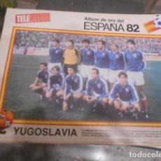 Coleccionismo deportivo: POSTER REVISTA TELERADIO ESPAÑA 1982 - SELECCION YUGOSLAVIA. Lote 103432007