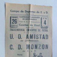 Coleccionismo deportivo: CARTEL DE FUTBOL AÑOS 40 -50 / CAMPEONATO ESPAÑA AFICIONADOS / MONZON - U.D. AMISTAD ZARAGOZA. Lote 103707383