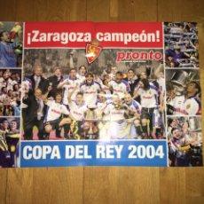 Coleccionismo deportivo: PÓSTER REAL ZARAGOZA CAMPEÓN COPA DEL REY 2004 PRONTO. Lote 191834898
