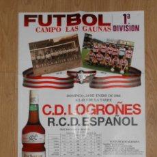 Coleccionismo deportivo: POSTER CARTEL PARTIDO EN LAS GAUNAS. LOGROÑES VS. ESPANYOL. R.C.D. ESPAÑOL. 24 DE ENERO 1988. TDKP1. Lote 113896639
