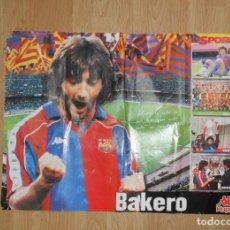 Coleccionismo deportivo: POSTER DE BAKERO - F.C. BARCELONA - BARÇA - DIARIO SPORT. TDKP1. Lote 113898007