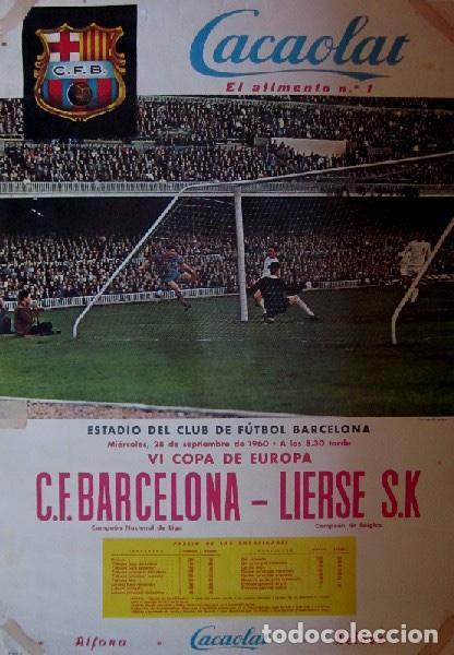 Coleccionismo deportivo: DOS CARTELES CACAOLAT - BARCELONA-BIRMINGHAM COPA FERIAS Y BARCELONA-LIERSE S.K COPA EUROPA-AÑO 1960 - Foto 5 - 116768355