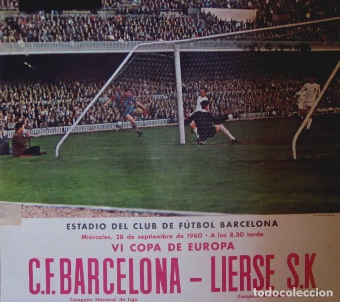 Coleccionismo deportivo: DOS CARTELES CACAOLAT - BARCELONA-BIRMINGHAM COPA FERIAS Y BARCELONA-LIERSE S.K COPA EUROPA-AÑO 1960 - Foto 6 - 116768355