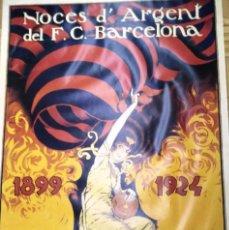 Coleccionismo deportivo: CARTEL DEL F:C BARCELONA NOCES D' ARGENT. Lote 117622363