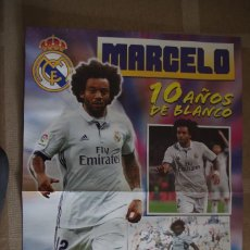 Coleccionismo deportivo: POSTER MARCELO R. MADRID 10 AÑOS DE BLANCO - DETRAS INIESTA BARCELONA (45X30 CM). Lote 120020767