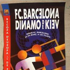 Coleccionismo deportivo: CARTEL POSTER FUTBOL CLUB FC BARCELONA BARÇA DINAMO DE KIEV RECOPA DE EUROPA CUARTOS DE FINAL. Lote 120811495