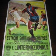 Coleccionismo deportivo: POSTER FUTBOL ESTADIO SANTIAGO BERNABEU. SEMIFINAL COPA DE EUROPA 1981 INTERNAZIONALE - REAL MADRID. Lote 120844815