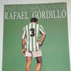 Coleccionismo deportivo: CARTEL PARTIDO HOMENAJE A RAFAEL GORDILLO. Lote 120928451
