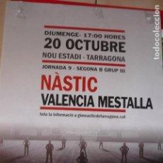 Coleccionismo deportivo: CARTEL FUTBOL NASTIC TARRAGONA-VALENCIA MESTALLA. Lote 122034795