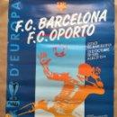 Coleccionismo deportivo: CARTEL OFICIAL COPA EUROPA. BARCELONA V. OPORTO. 1985. Lote 124706631