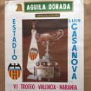 Coleccionismo deportivo: CARTEL OFICIAL. CSKA - DINAMO KIEV-HÉRCULES-VALENCIA. 1971 TROFEO NARANJA. Lote 124707506
