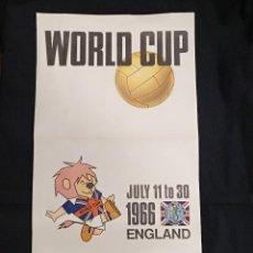 Coleccionismo deportivo: POSTER ORIGINAL WORLD CUP ENGLAND 1966 JULY 11 TO 30 - COPA DEL MUNDO INGLATERRA 1966 -. Lote 128072363