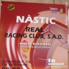 Coleccionismo deportivo: CARTEL FUTBOL 1 DIV. RACING SANTANDER.-NASTIC TARRAGONA. Lote 128215387