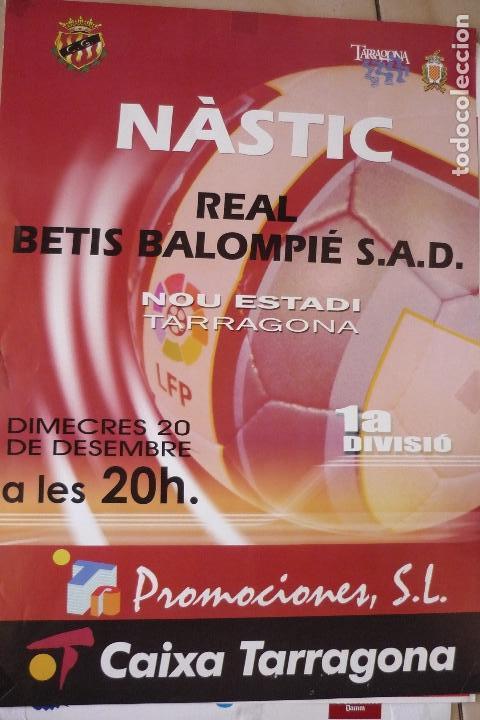 CARTEL FUTBOL 1 DIV. NASTIC TARRAGONA -BETIS (Coleccionismo Deportivo - Carteles de Fútbol)