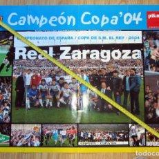 Coleccionismo deportivo: POSTER REAL ZARAGOZA CAMPEON COPA DEL REY 2004. Lote 128795407