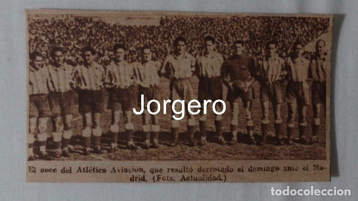 AT. AVIACIÓN. ALINEACIÓN PARTIDO DE LIGA LIGA 1944-1945 EN CHAMARTÍN CONTRA R. MADRID. RECORTE (Coleccionismo Deportivo - Carteles de Fútbol)