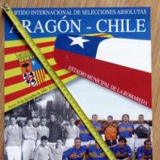 Coleccionismo deportivo: CARTEL PARTIDO FUTBOL SELECCION ARAGON CHILE LA ROMAREDA ZARAGOZA 2006. Lote 129480003
