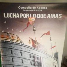 Coleccionismo deportivo: CARTEL PUBLICITARIO 1,75 X 1,20 CAMPAÑA ABONADOS SEVILLA FC TEMPORADA 2018/2019. Lote 129553655