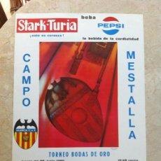 Coleccionismo deportivo: CARTEL VALENCIA CLUB DE FÚTBOL TORNEO BODAS DE ORO. AÑO 1969. MESTALLA. ORIGINAL. PEPSI. STARK TURIA. Lote 130774760