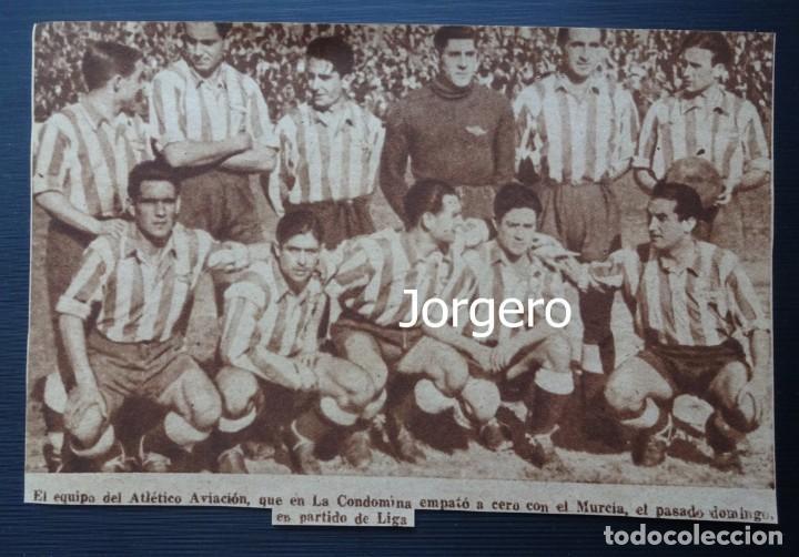 AT. AVIACIÓN. ALINEACIÓN PARTIDO DE LIGA LIGA 1944-1945 EN LA CONDOMINA CONTRA EL MURCIA. RECORTE (Coleccionismo Deportivo - Carteles de Fútbol)