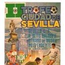 Coleccionismo deportivo: CARTEL II TROFEO CIUDAD DE SEVILLA. SEVILLA C.F.-R. BETIS BALOMPIE-DYNAMO MOSCU-INDEPENDIENTE 1973. Lote 131773799