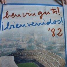 Coleccionismo deportivo: CARTEL BENVINGUTS, BIENVENIDOS 82. ESTADIO NOU CAMP.MUNDIAL ESPAÑA 82. Lote 131913438