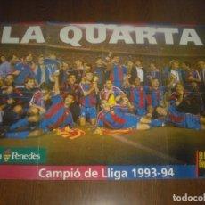 Coleccionismo deportivo: CARTEL LA QUARTA BARÇA , CAMPIO DE LIGA 1993 - 94 . EL MUNDO DEPORTIVO. 84 X 60 CM.. Lote 132578290
