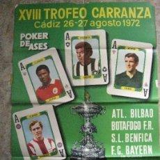 Coleccionismo deportivo: TROFEO CARRANZA.CADIZ 1972-ATH.BILBAO,BOTAFOGO,BENFICA Y BAYERN.CARTEL ORIGINAL. Lote 116739359
