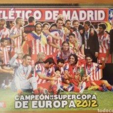 Coleccionismo deportivo: PÓSTER DEL ATLÉTICO DE MADRID CAMPEÓN DE LA SUPERCOPA DE EUROPA 2012. Lote 137549082