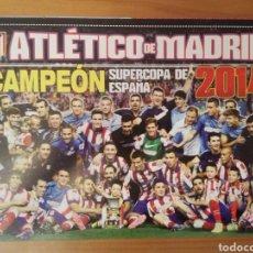Coleccionismo deportivo: PÓSTER DEL ATLÉTICO DE MADRID CAMPEÓN DE LA SUPERCOPA DE ESPAÑA 2014. Lote 137550773