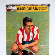 Coleccionismo deportivo: ISACIO CALLEJA. ATH. MADRID. POSTER DEL FUTBOLISTA DEL DIARIO AS 32X52CMS.. Lote 140115946