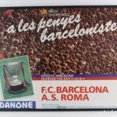 Coleccionismo deportivo: C-784 C.F.B. CARTEL DE FUTBOL PARTIT D'HOMENATGE F.C.BARCELONA A.S.ROMA.AÑO 1984.. Lote 140711746